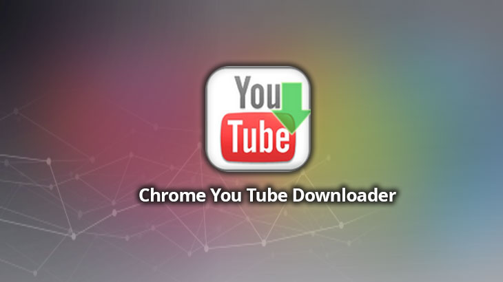 YouTube Downloader for Chrome review: downloading YouTube videos made easy
