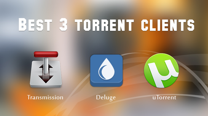 Top 3 Torrent clients for Mac