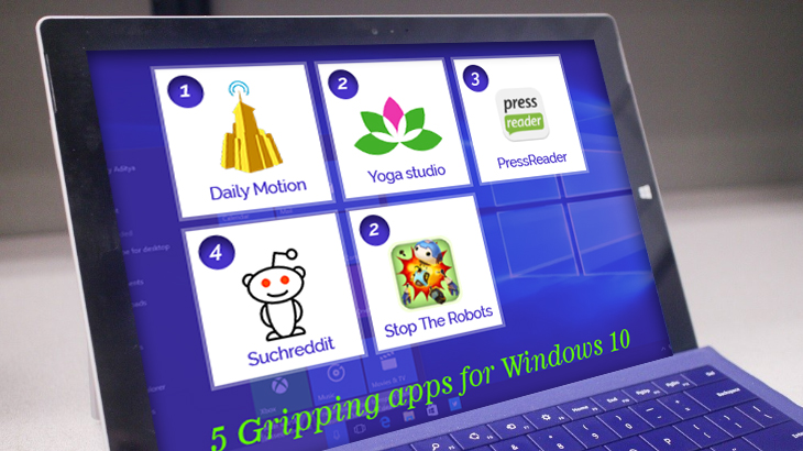 5 gripping apps for Windows 10
