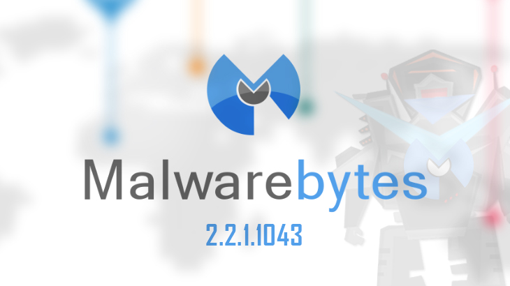 Latest MalwareBytes update dubbed 2.2.1.1043 is now available