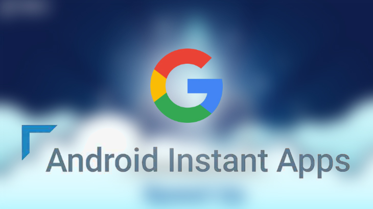 Android Instant Apps lets you use apps without downloading them