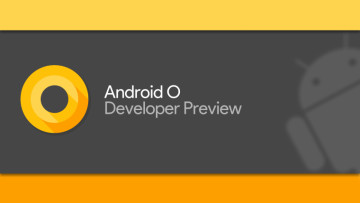 Google-Launches-Android-O-Developer-Preview